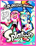 Splatoon 2: Coloring Book for Kids and Adults with Fun, Easy, and Relaxing (Coloring Books for Adults and Kids 2-4 4-8 8-12+) High-quality images
