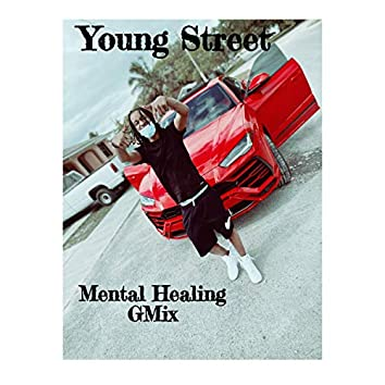 Mental Healing GMix (Young Street)