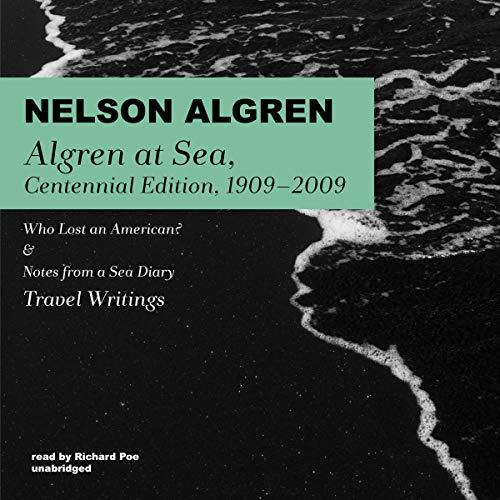 Algren at Sea, Centennial Edition, 1909-2009 Audiobook By Nelson Algren cover art