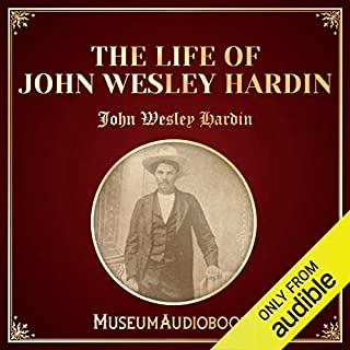 The Life of John Wesley Hardin audiobook cover art