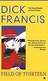 Field of Thirteen (A Dick Francis Novel) - Dick Francis