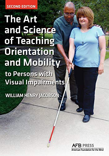 Compare Textbook Prices for The Art and Science of Teaching Orientation and Mobility to Persons with Visual Impairments 2 Edition ISBN 9780891284741 by Jacobson, William Henry,William, Henry Jacobson