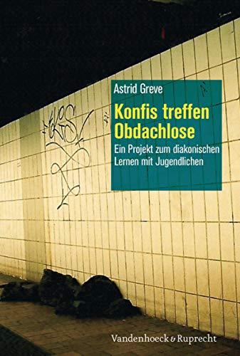 Konfis treffen Obdachlose: Ein Projekt zum diakonischen Lernen mit Jugendlichen (German Edition)