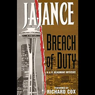 Breach of Duty     A J.P. Beaumont Novel              By:                                                                                                                                 J. A. Jance                               Narrated by:                                                                                                                                 Richard Cox                      Length: 2 hrs and 50 mins     Not rated yet     Overall 0.0