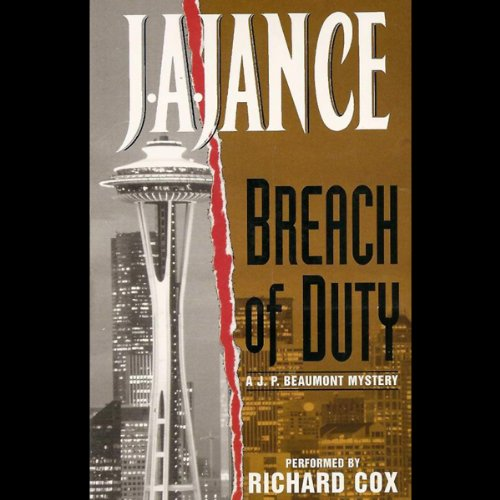 Breach of Duty     A J.P. Beaumont Novel              By:                                                                                                                                 J. A. Jance                               Narrated by:                                                                                                                                 Richard Cox                      Length: 2 hrs and 50 mins     13 ratings     Overall 4.4