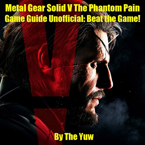 Metal Gear Solid V: The Phantom Pain Game Guide Unofficial audiobook cover art