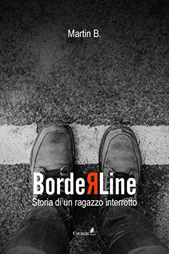 Borderline. Storia di un ragazzo interrotto