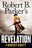 Robert B. Parker's Revelation (A Cole and Hitch Novel)