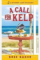 A Call for Kelp: A Beachfront Cozy Mystery (Seaside Café Mysteries Book 4) Kindle Edition