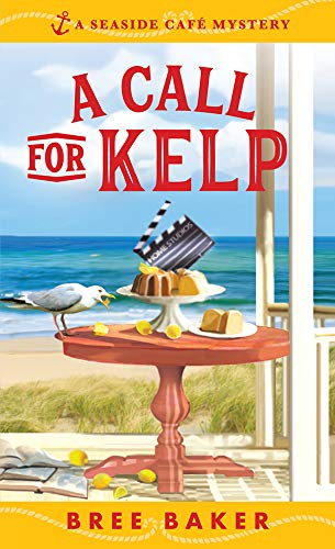 A Call for Kelp (Seaside Café Mysteries Book 4) by [Bree Baker]