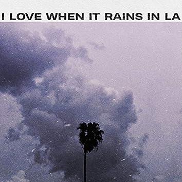 i love when it rains in LA