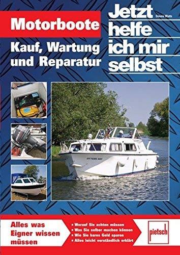 Motorboote: Kauf, Wartung, Reparatur, Fahrspa? by Dennis Watts(2010-04-01)