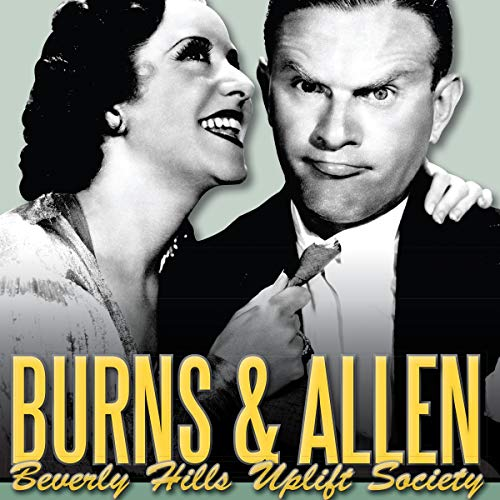 Burns & Allen: Beverly Hills Uplift Society audiobook cover art