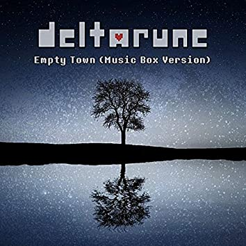 """Empty Town (From """"Deltarune"""") [Music Box Version]"""