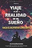 Viaje a la realidad de un sueño.: Hacia el despertar consciente.