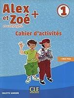 Alex et Zoe +: Cahier d'activites 1