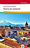 Nonna per Passione: Italienische Lektüre für das 1. und 2. Lernjahr
