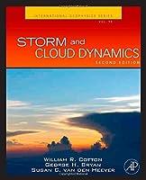 Storm and Cloud Dynamics, Volume 99, Second Edition (International Geophysics) by William R. Cotton George Bryan Susan C. van den Heever(2010-10-29)