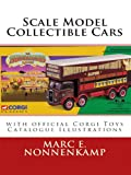 Scale Model Collectible Cars - with Official Corgi Toys Catalogue Illustrations