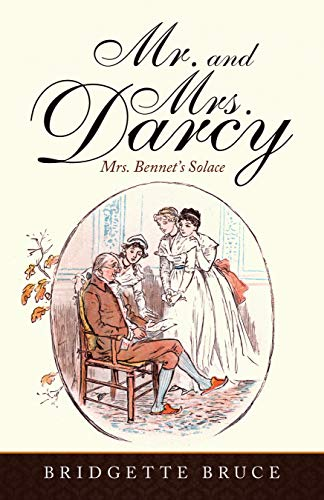 Mr. and Mrs. Darcy: Mrs. Bennet's Solace by [Bridgette Bruce]