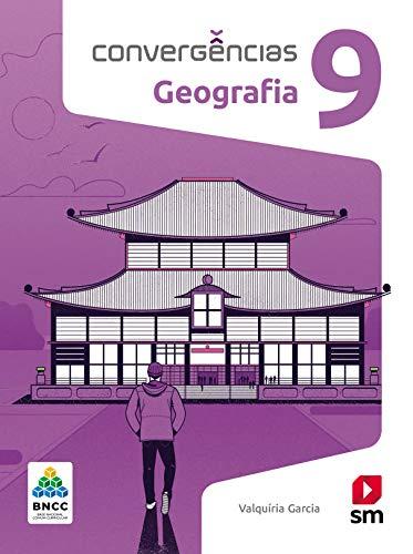 Convergências Geografia 9º Ano Ed 2019 - Bncc
