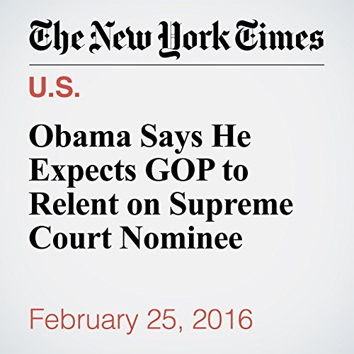 Obama Says He Expects GOP to Relent on Supreme Court Nominee cover art