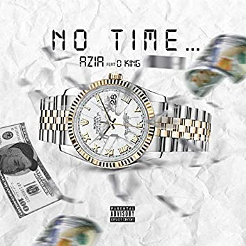 No Time (feat. D King)
