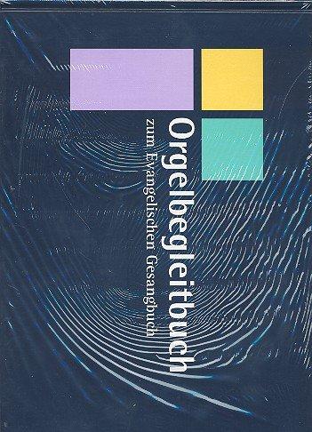 Orgelbegleitbuch zum EG: Ausgabe Bayern und Thüringen
