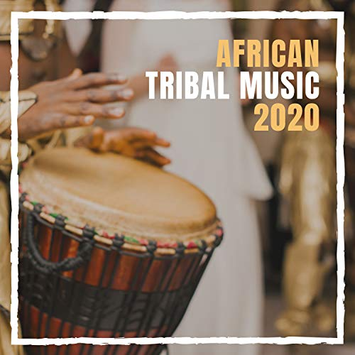 African Tribal Music 2020