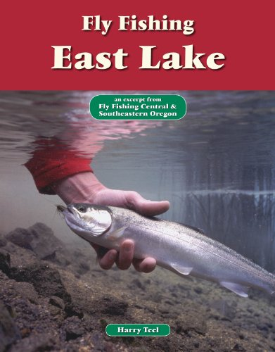 Fly Fishing East Lake: An Excerpt from Fly Fishing Central & Southeastern Oregon (No Nonsense Fly Fishing Guides)