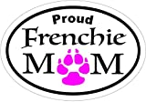 Oval Proud Frenchie Mom Vinyl Sticker - French Bulldog Bumper Sticker - Perfect for Windows Cars Tumblers Laptops Lockers