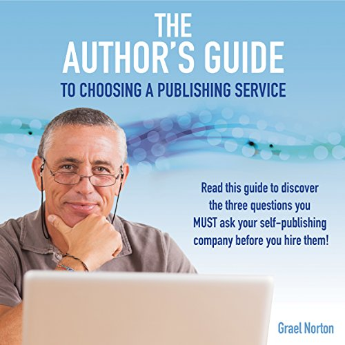 The Author's Guide to Choosing a Publishing Service audiobook cover art