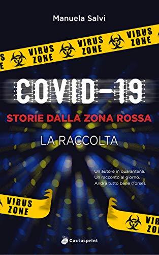 Covid-19: Storie dalla Zona Rossa: La raccolta