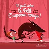Il faut aider le Petit Chaperon rouge (Les histoires)