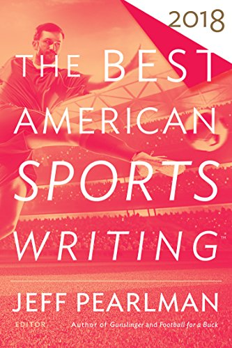 The Best American Sports Writing 2018 (The Best American Series ®)