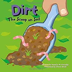 Dirt: The Scoop on Soil book