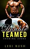 Double Teamed Sex: Sharing Jenna (Interracial Sex Stories, BBC, Hotwife Cuck, Voyeurism Stories, Hotwife Menage, Hot MMF Bi, Tryst Affair)