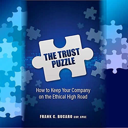 The Trust Puzzle: How to Keep Your Company on the Ethical High Road audiobook cover art