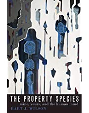 The Property Species: Mine, Yours, and the Human Mind (English Edition)