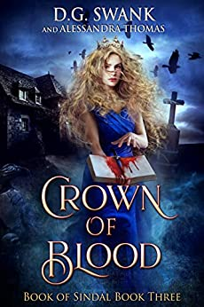 Crown of Blood: Book of Sindal (Book Sindal 3) by [D.G. Swank, Alessandra Thomas, Denise Grover Swank]