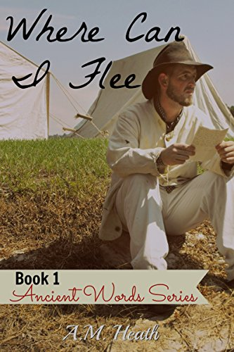 Where Can I Flee (Ancient Words Series Book 1)