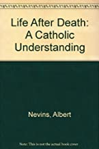 Life After Death: A Catholic Understanding