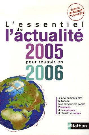 L'essentiel de l'actualité 2005 pour réussir en 2006