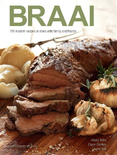 Braai: 166 modern recipes to share with family and friends (English Edition)