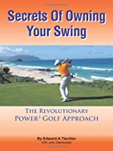 Secrets Of Owning Your Swing: The Revolutionary Power3 Golf Approach