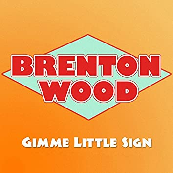 Gimme Little Sign