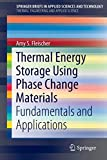 Thermal Energy Storage Using Phase Change Materials: Fundamentals and Applications (SpringerBriefs in Applied Sciences and Technology)