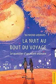 La Nuit au bout du voyage par Raymond Goemans