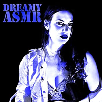Dreamy ASMR