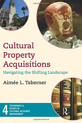 Cultural Property Acquisitions (Techniques & Issues in Cultural Resource Management)